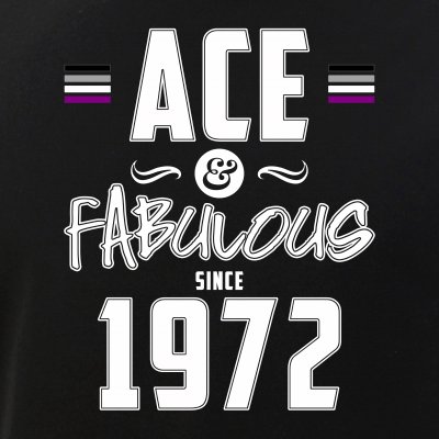 Ace & Fabulous Since 1972 Asexual Pride