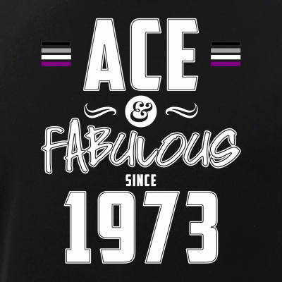 Ace & Fabulous Since 1973 Asexual Pride