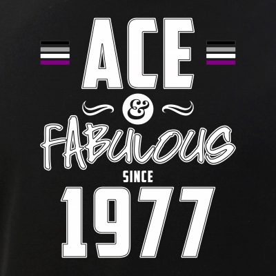 Ace & Fabulous Since 1977 Asexual Pride