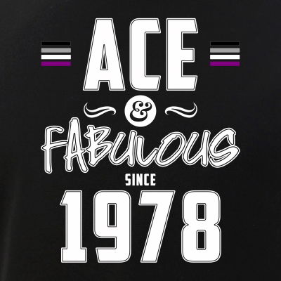 Ace & Fabulous Since 1978 Asexual Pride
