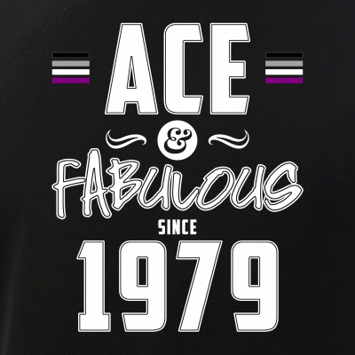 Ace & Fabulous Since 1979 Asexual Pride