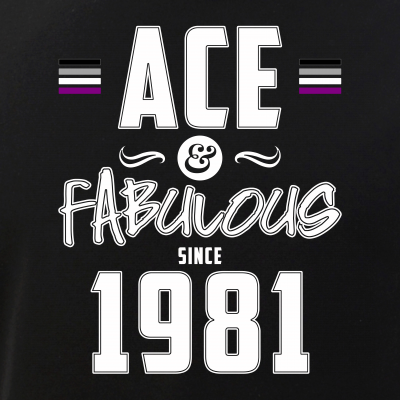 Ace & Fabulous Since 1981 Asexual Pride