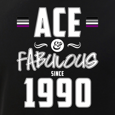 Ace & Fabulous Since 1990 Asexual Pride