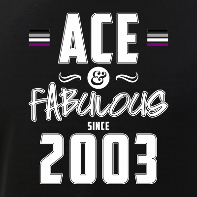 Ace & Fabulous Since 2003 Asexual Pride