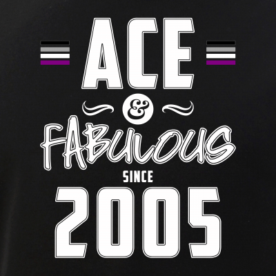 Ace & Fabulous Since 2005 Asexual Pride