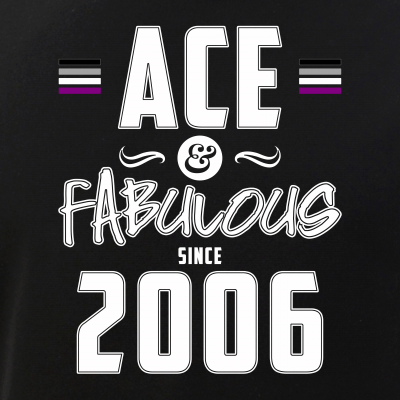 Ace & Fabulous Since 2006 Asexual Pride