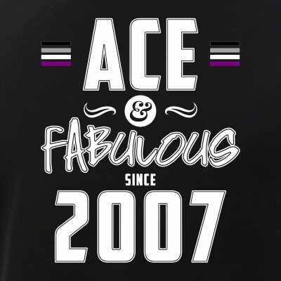 Ace & Fabulous Since 2007 Asexual Pride