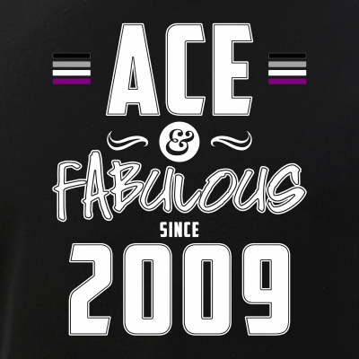Ace & Fabulous Since 2009 Asexual Pride