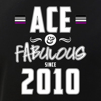 Ace & Fabulous Since 2010 Asexual Pride