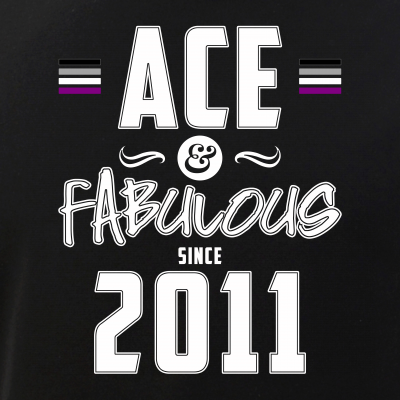 Ace & Fabulous Since 2011 Asexual Pride