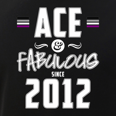 Ace & Fabulous Since 2012 Asexual Pride