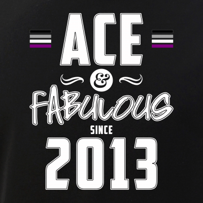 Ace & Fabulous Since 2013 Asexual Pride