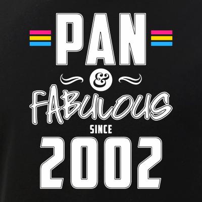 Pan & Fabulous Since 2002 Pansexual Pride