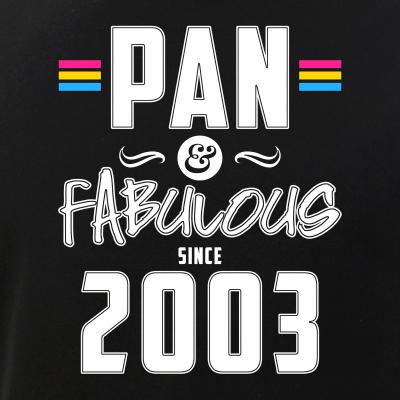 Pan & Fabulous Since 2003 Pansexual Pride