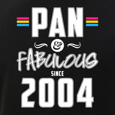 Pan & Fabulous Since 2004 Pansexual Pride