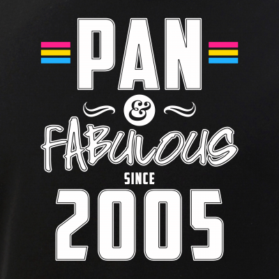 Pan & Fabulous Since 2005 Pansexual Pride