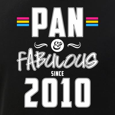 Pan & Fabulous Since 2010 Pansexual Pride
