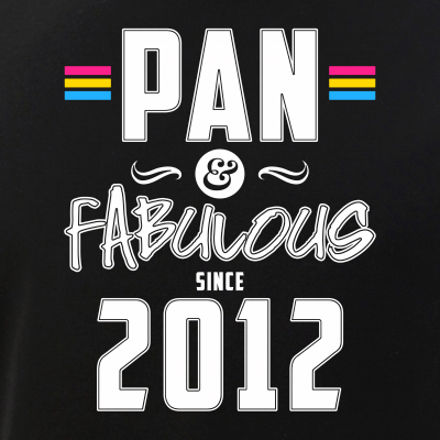 Pan & Fabulous Since 2012 Pansexual Pride