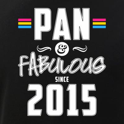 Pan & Fabulous Since 2015 Pansexual Pride