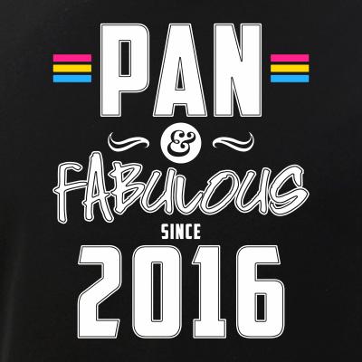 Pan & Fabulous Since 2016 Pansexual Pride