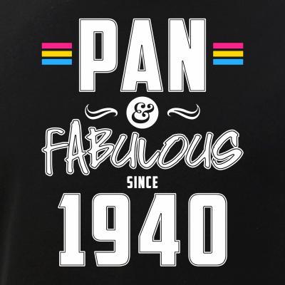 Pan & Fabulous Since 1940 Pansexual Pride