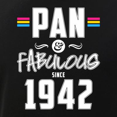 Pan & Fabulous Since 1942 Pansexual Pride
