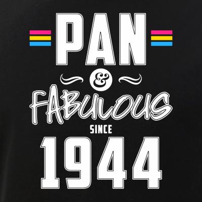 Pan & Fabulous Since 1944 Pansexual Pride