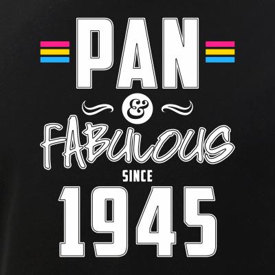 Pan & Fabulous Since 1945 Pansexual Pride