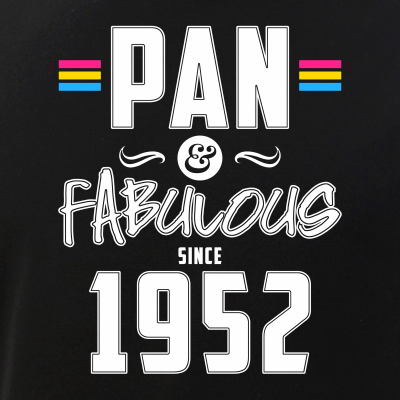 Pan & Fabulous Since 1952 Pansexual Pride
