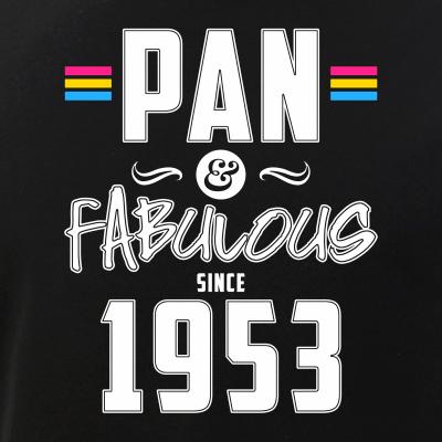 Pan & Fabulous Since 1953 Pansexual Pride