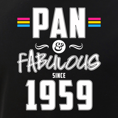 Pan & Fabulous Since 1959 Pansexual Pride