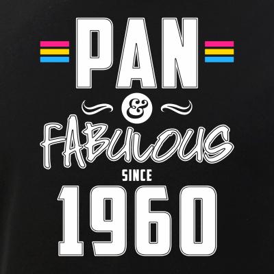 Pan & Fabulous Since 1960 Pansexual Pride
