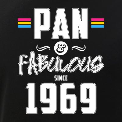 Pan & Fabulous Since 1969 Pansexual Pride