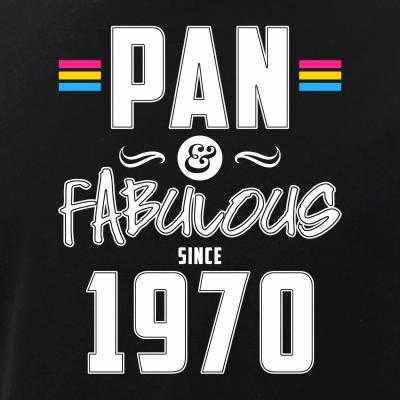 Pan & Fabulous Since 1970 Pansexual Pride