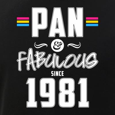 Pan & Fabulous Since 1981 Pansexual Pride