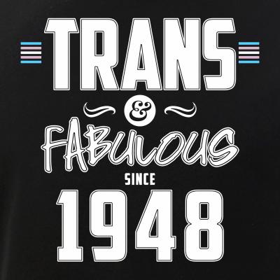 Trans & Fabulous Since 1948 Transgender Pride