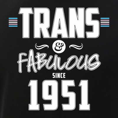 Trans & Fabulous Since 1951 Transgender Pride