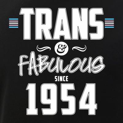 Trans & Fabulous Since 1954 Transgender Pride