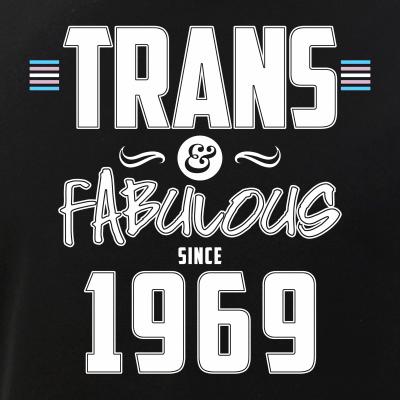 Trans & Fabulous Since 1969 Transgender Pride