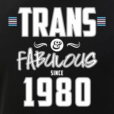 Trans & Fabulous Since 1980 Transgender Pride