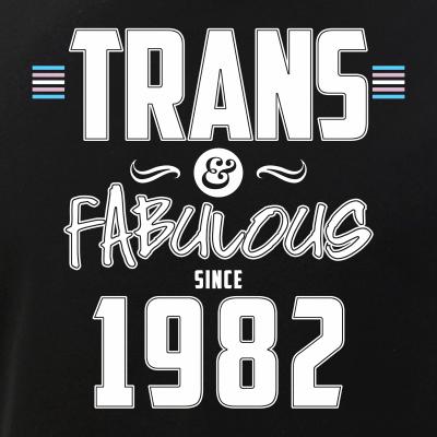 Trans & Fabulous Since 1982 Transgender Pride