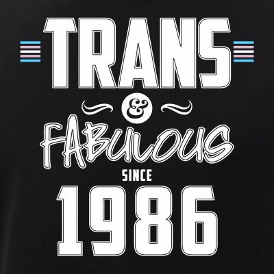 Trans & Fabulous Since 1986 Transgender Pride