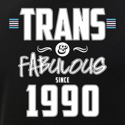 Trans & Fabulous Since 1990 Transgender Pride