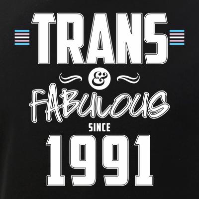 Trans & Fabulous Since 1991 Transgender Pride