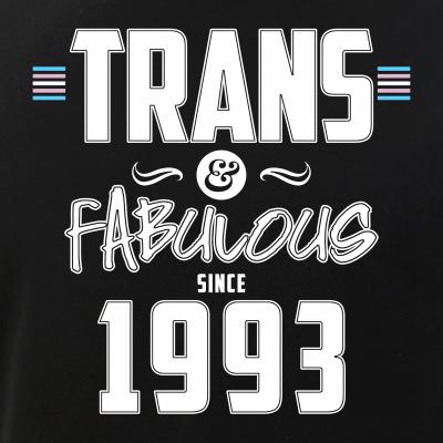 Trans & Fabulous Since 1993 Transgender Pride