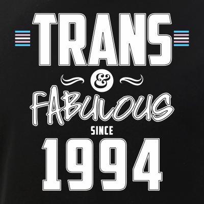 Trans & Fabulous Since 1994 Transgender Pride