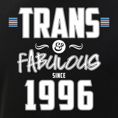 Trans & Fabulous Since 1996 Transgender Pride