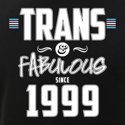 Trans & Fabulous Since 1999 Transgender Pride