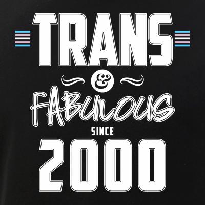 Trans & Fabulous Since 2000 Transgender Pride