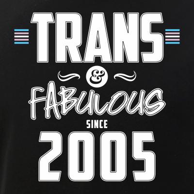 Trans & Fabulous Since 2005 Transgender Pride